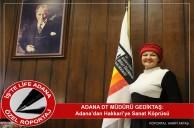 ADANA DT MÜDÜRÜ GEDİKTAŞ: Adana'dan Hakkari'ye sanat köprüsü