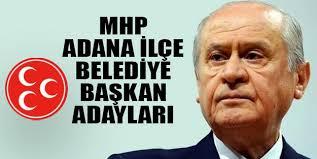 MHP Adana Adaylarını netleştirdi
